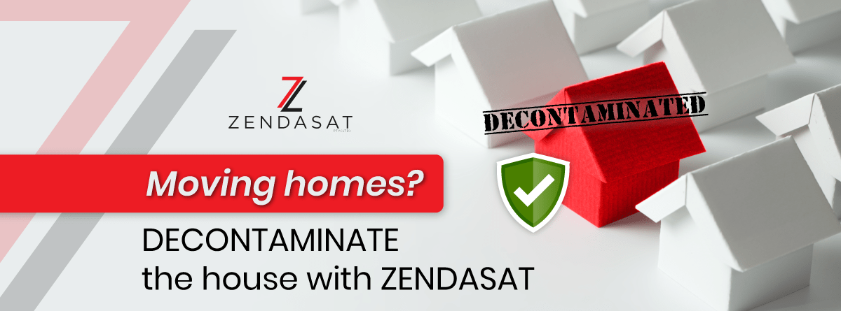 Moving homes? Decontaminate the house with Zendasat